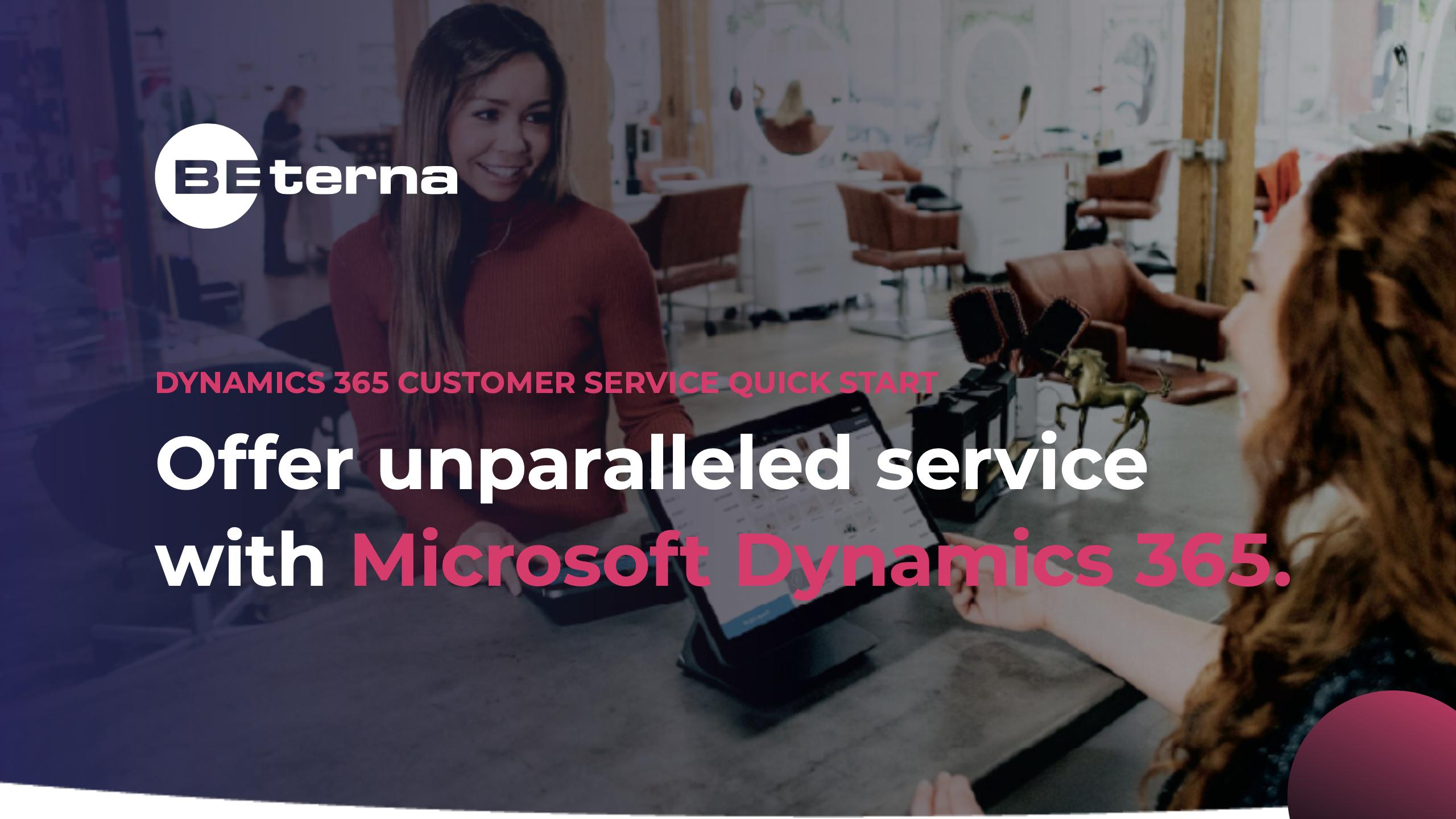 Dynamics 365 – Customer Services Quick Start